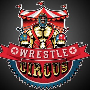 WrestleCircus. Taking Center Stage