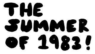 Summer of 1983: The Sequel