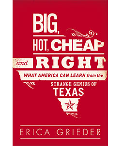 Texas Is 'Big, Hot, Cheap and Right'