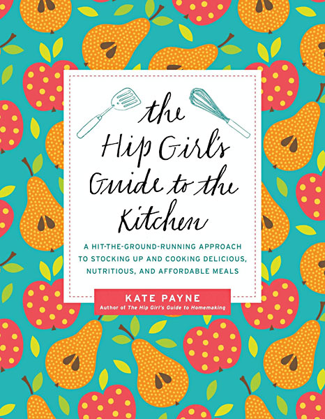 The Hip Girl S Guide To The Kitchen