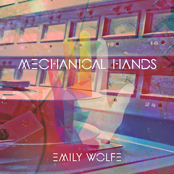 Emily Wolfe: Mechanical Hands Album Review - Music - The Austin