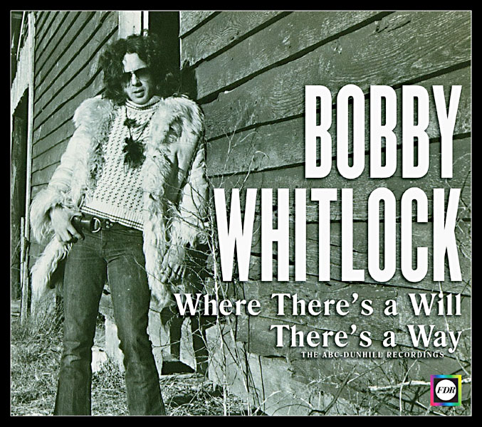 Bobby Whitlock Where There S A Will There S A Way The