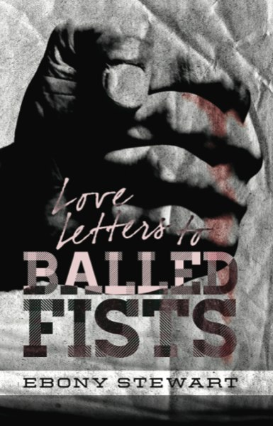 Ebony Stewart Kisses Fear on the Mouth: 'Love Letters to