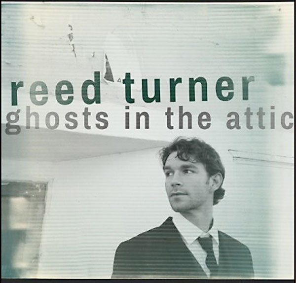 Reed Turner Ghosts In The Attic Album Review Music The Austin Chronicle