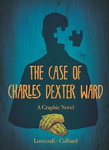 The (Graphic) Case of Charles Dexter Ward