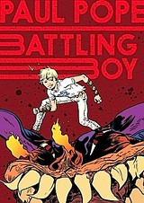 Paul Pope's Battling Boy Is a Young God Among Men