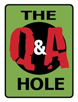 The Q&A Hole Returns for Another Year