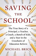 An Excerpt From Michael Brick's 'Saving the School'