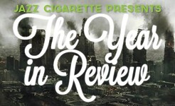Jazz Cigarette: The Year in Review