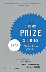 <i>The O. Henry Prize Stories 2015: The Best Stories of the Year</i>
