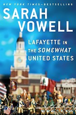 Sarah Vowell's <i>Lafayette in the Somewhat United States</i>