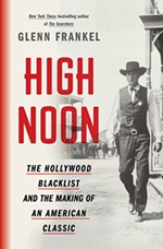 The Hollywood Blacklist and the Making of <i>High Noon</i>