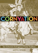Cornyation: San Antonio's Outrageous Fiesta Tradition