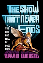 The Show That Never Ends: The Rise & Fall of Prog Rock