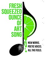 One Ounce Opera's Second Fresh Squeezed Ounce of Art Song