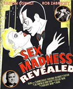 The Dirty Secrets Behind <i>Sex Madness Revealed</i>