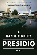 <i>Presidio</i> by Randy Kennedy
