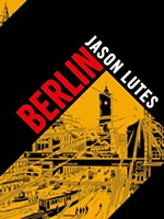 Jason Lutes: <i>Berlin</i>