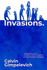 Calvin Gimpelevich's <i>Invasions</i> Hurts So Good