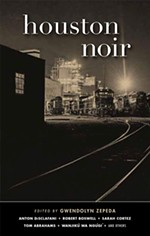 <i>Houston Noir</i> Anthology Explores H-Town Badness