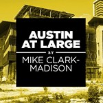 Austin at Large: Lord, Gotta Keep On Moving