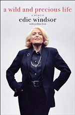 <i>A Wild and Precious Life: A Memoir</i> by Edie Windsor