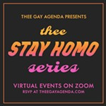 Stay at Homo With Thee Gay Agenda's Virtual Events