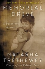 <i>Memorial Drive: A Daughter's Memoir</i> by Natasha Trethewey