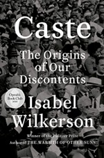 <i>Caste: The Origins of Our Discontents</i> by Isabel Wilkerson