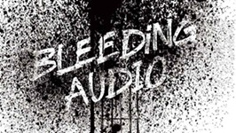 Sound Unseen Review: <i>Bleeding Audio</i>