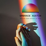 Qmmunity: Embrace Austin Seeks to Build Bridges Between Queer People and Queer Initiatives