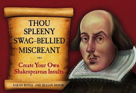 Thou Spleeny Swag-Bellied Miscreant!