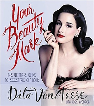 Dita Von Teese: Your Beauty Mark
