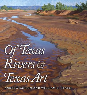 Day Trips & Beyond: Of Texas Rivers & Texas Art