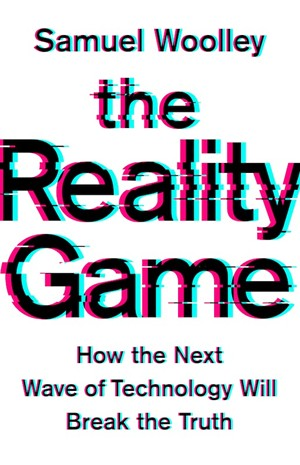 Samuel Woolley and The Reality Game