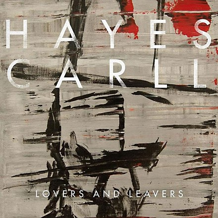 Austin Album of the Year: <i>Lovers & Leavers</i>, Hayes Carll