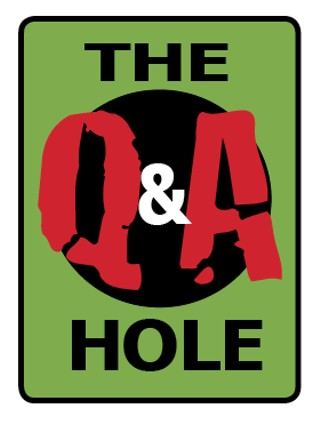The Q&A Hole: Why Didn't the World End?