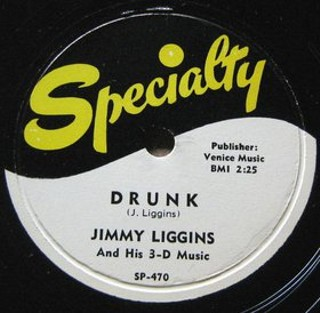 "Jimmy Liggins is ""Drunk"" again."