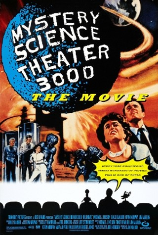 Mystery Science Theater 3000: The Movie: They talk through the film, so you don't have to.
