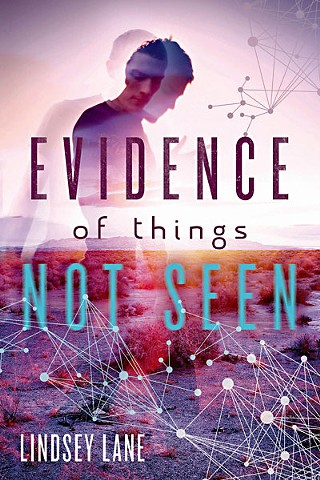 <i>Evidence of &#10;Things Not Seen</i>