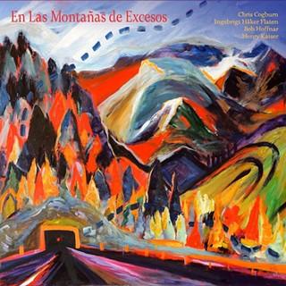 Henry Kaiser / Chris Cogburn / Ingebrigt Håker Flaten / Bob Hoffnar: En Las Montañas de Excesos
