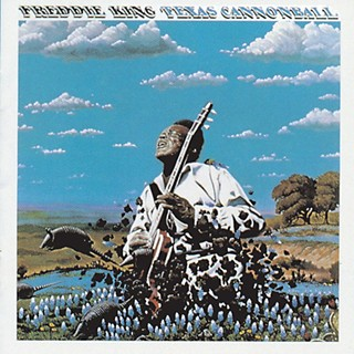 Texas Platters Hall of Fame: Freddie King's <i>Texas Cannonball</i>