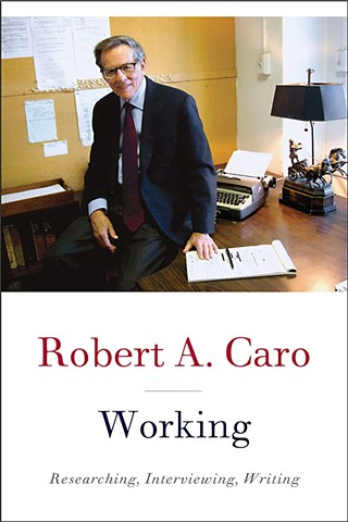 <i>Working: Researching, Interviewing, Writing</i> by Robert A. Caro