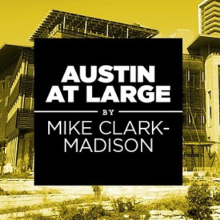 Austin at Large: Tear It Down and Start Again