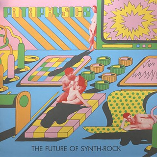 Pataphysics: The Future of Synth-Rock Album Review - Music - The