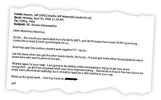 <a href=/media/content/561535/jeffemail.pdf  target=blank><b>Click here</b></a> to see one of dozens of e-mails between APD's Jeff Haynes and AE's Mark Coffey regarding their pot-grower hunt