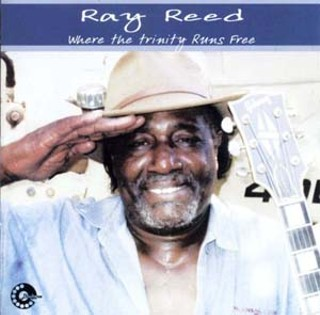 Ray Reed Where The Trinity Runs Free Album Review Music The Austin Chronicle