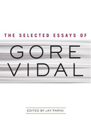 gore vidal political essays As a political commentator and essayist, vidal's principal subject was the history of the united states and its society, especially how the militaristic foreign policy reduced the country to a.