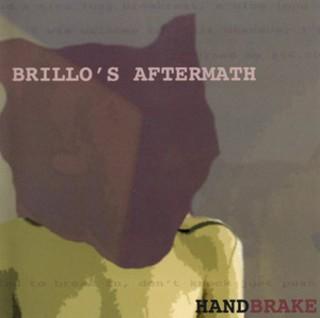 Handbrake: Brillo's Aftermath Album Review - Music - The