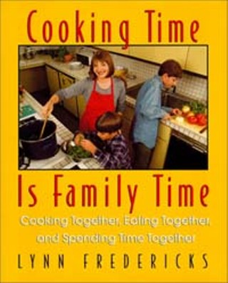 Cooking Time Is Family Time: Cooking Together, Eating Together, and Spending Time Together
